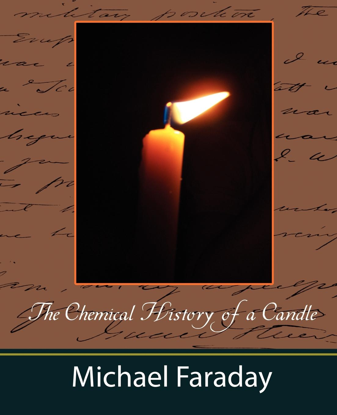 цена на Faraday Michael Faraday, Faraday Michael The Chemical History of a Candle (Michael Faraday)