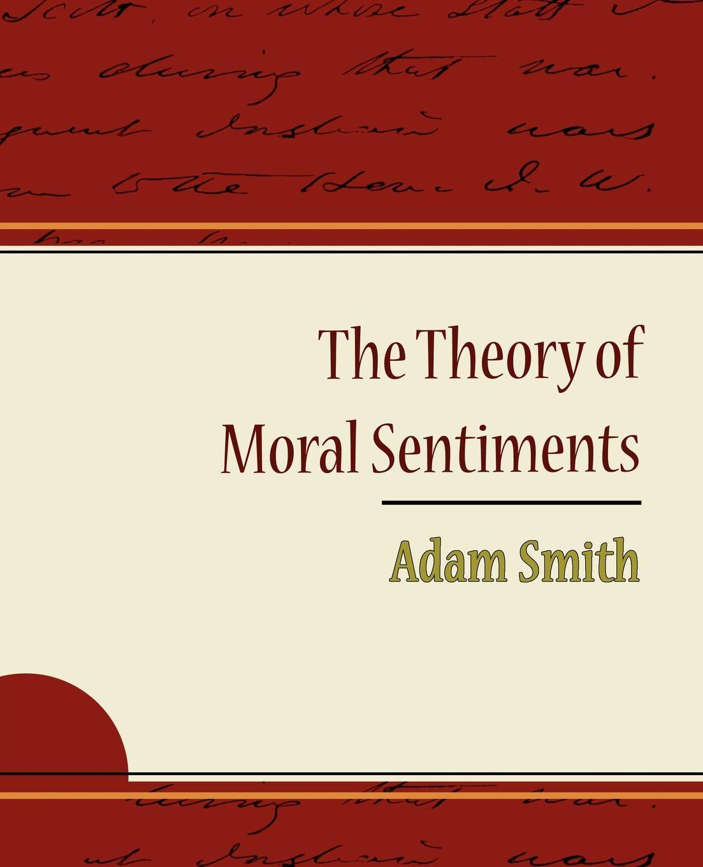 Adam Smith, Smith Adam Smith The Theory of Moral Sentiments - Adam Smith adam fitz adam the world vol 3