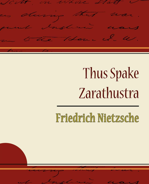 Nietzsche Friedrich Thus Spake Zarathustra - Friedrich Nietzsche friedrich nietzsche uber die zukunft unserer bildungs anstalten