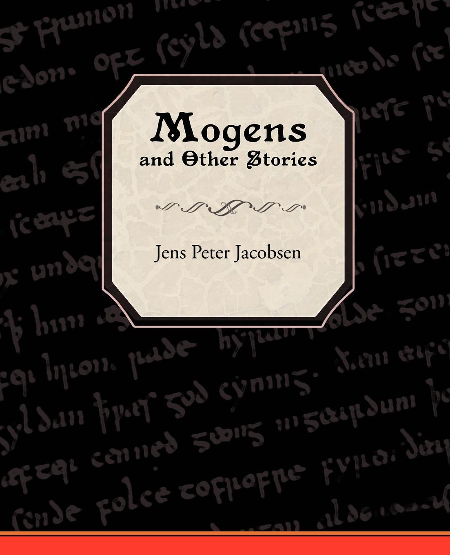 J. P. Jacobsen, Jens Peter Jacobsen Mogens and Other Stories jens peter jacobsen die novellen