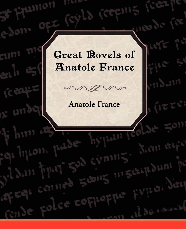 Anatole France Great Novels of Anatole France france