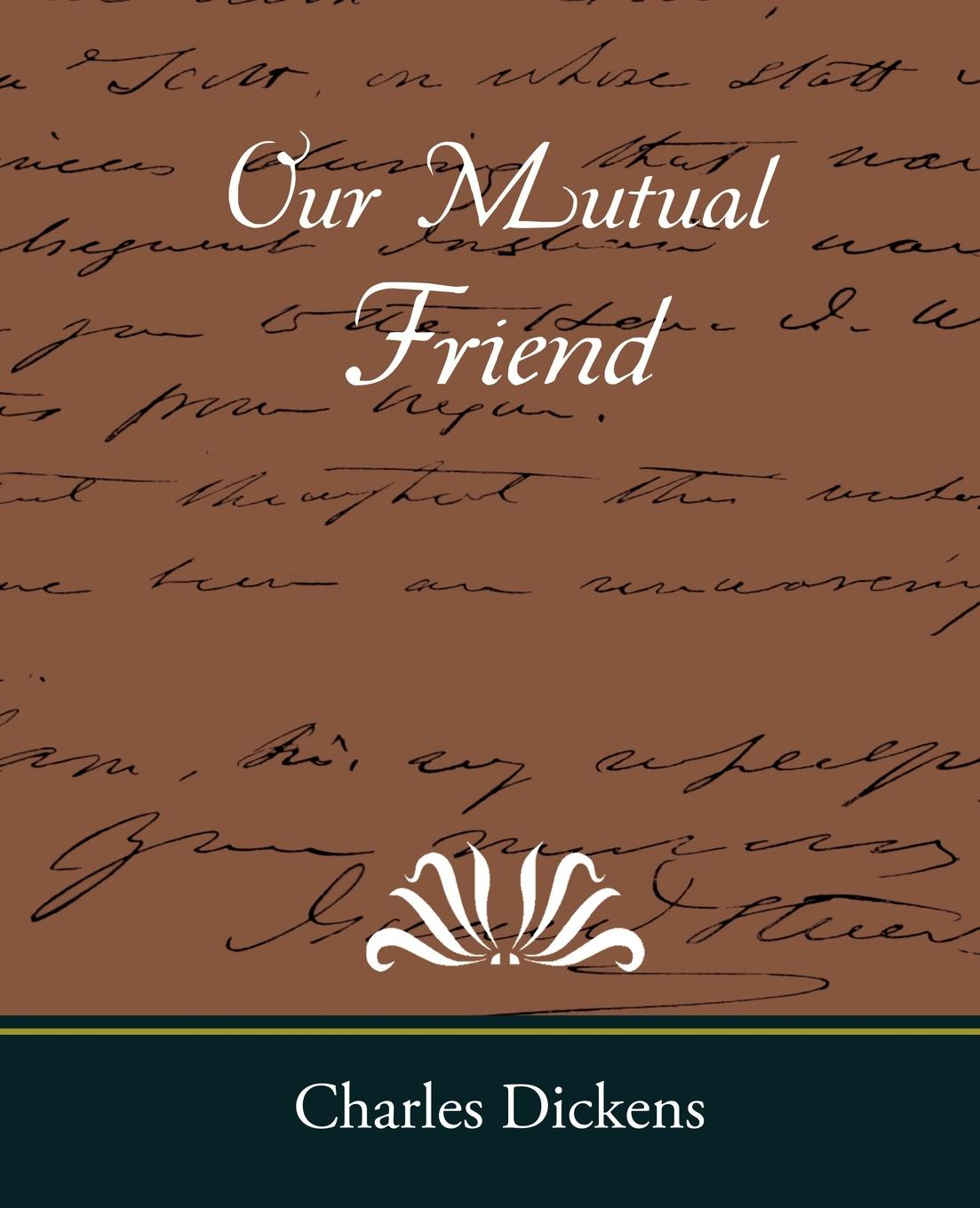 Чарльз Диккенс Our Mutual Friend dickens c our mutual friend