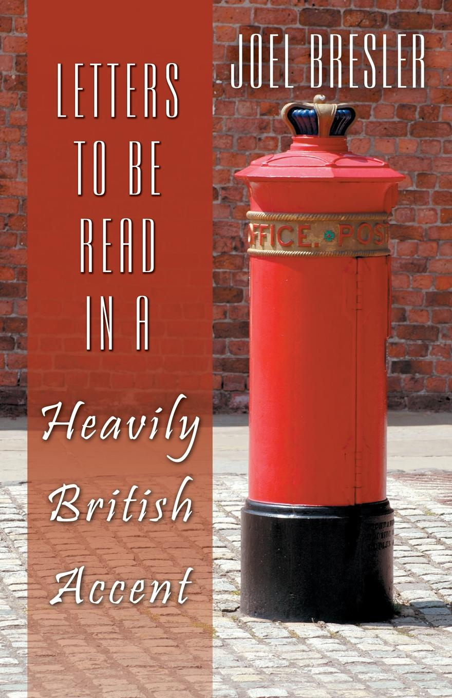 Joel Bresler Letters to Be Read in a Heavily British Accent блуза be in be in mp002xw1apm5