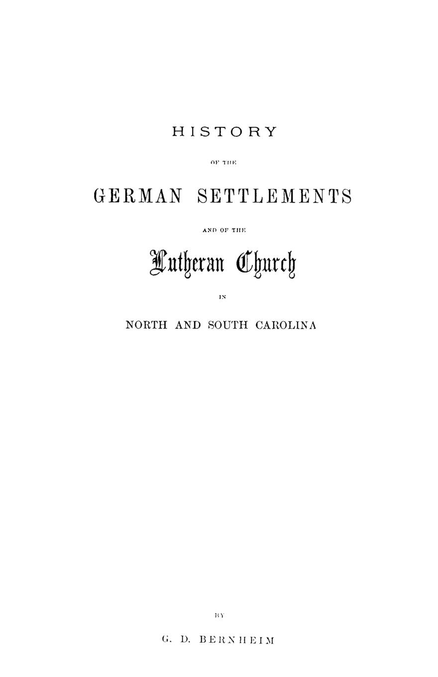 G. D. Bernheim, Gotthardt Dellmann Bernheim History of the German Settlements and of the Lutheran Church in North and South Carolina north carolina dept of conservation and development the new north carolina in the advancing south