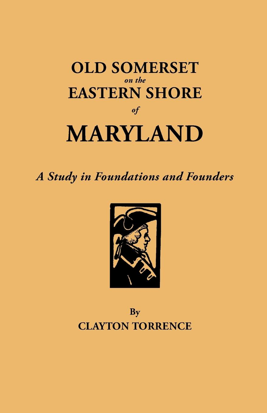 Clayton Torrence Old Somerset on the Eastern Shore of Maryland. A Study in Foundations and Founders friendly eastern border the case study of podlaskie voivodship