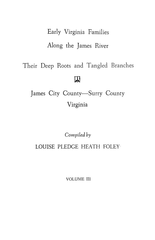Louise Pledge Heath Foley, Virginia Foley Early Families Along the James River, Vol. III