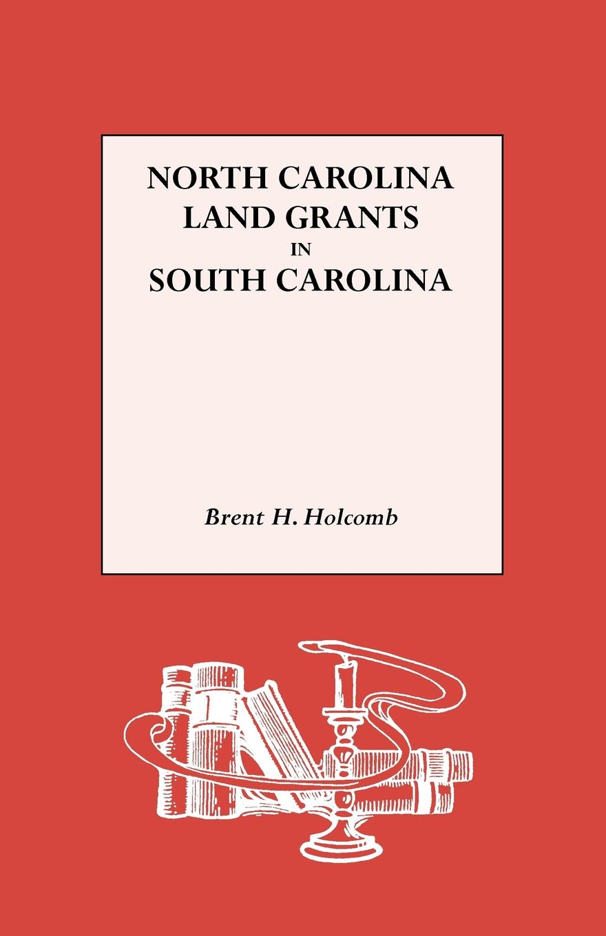 Brent Holcomb North Carolina Land Grants in South Carolina north carolina dept of conservation and development the new north carolina in the advancing south