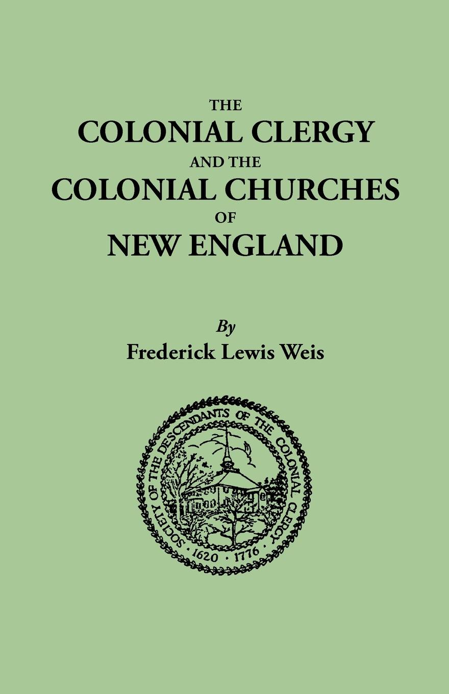 Frederick Lewis Weis The Colonial Clergy and the Colonial Churches of New England the colonial williamsburg tavern cookbook