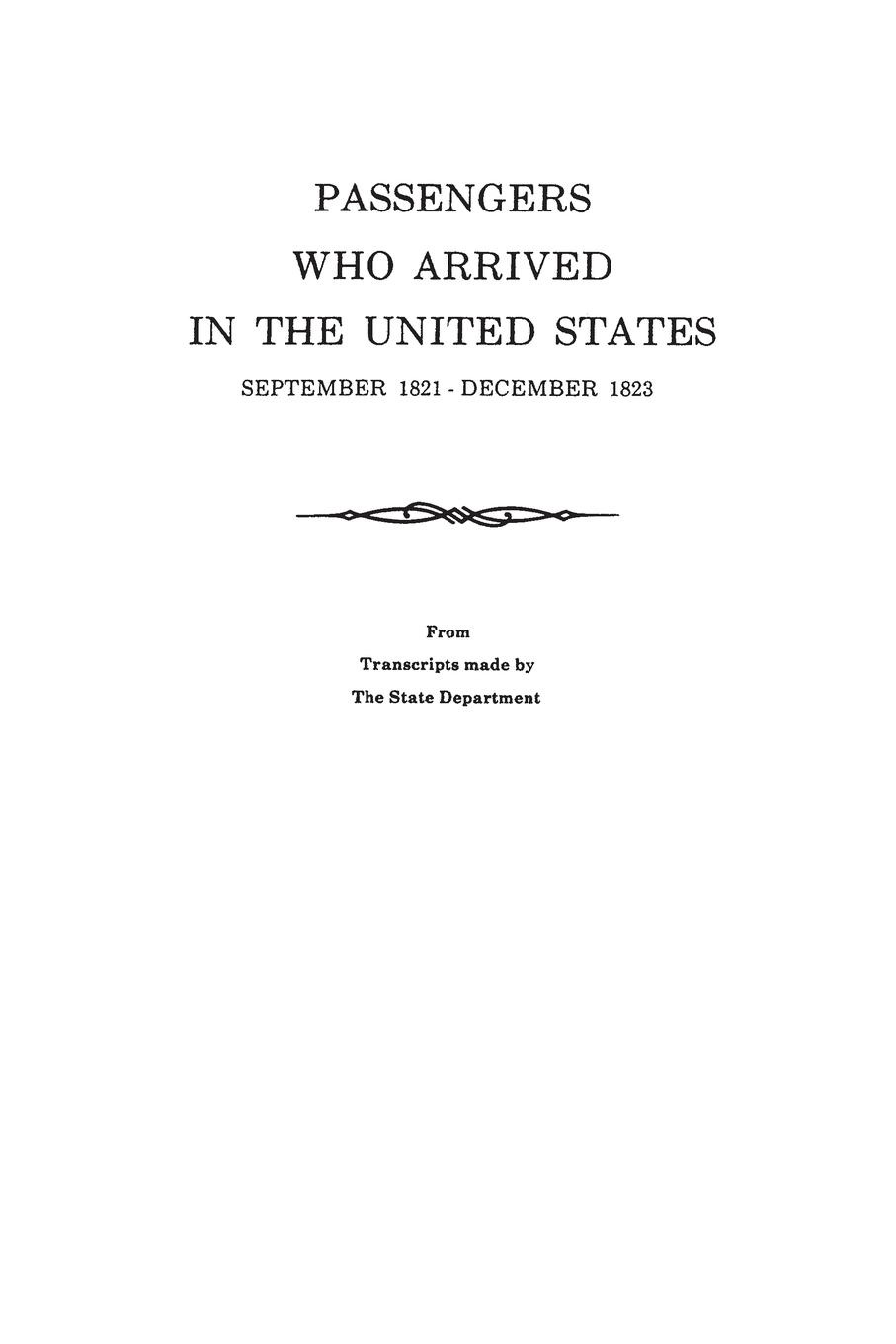 U. S. Department of State Passengers Who Arrived in the United States, September 1821-December 1823. from Transcripts by the State Department u s department of justice investigation of the baltimore city police department