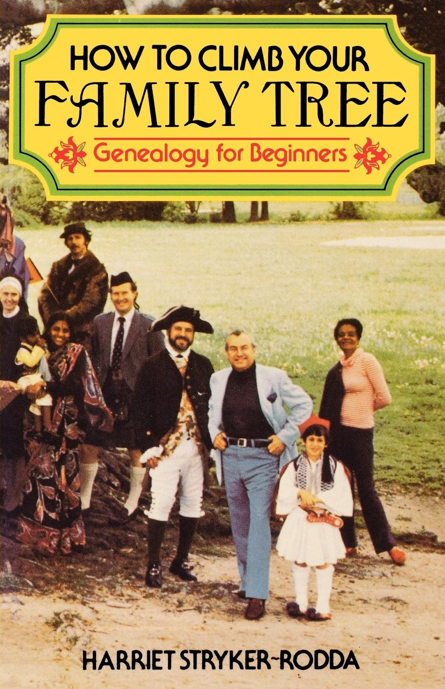 Harriet Stryker-Rodda How to Climb Your Family Tree. Genealogy for Beginners