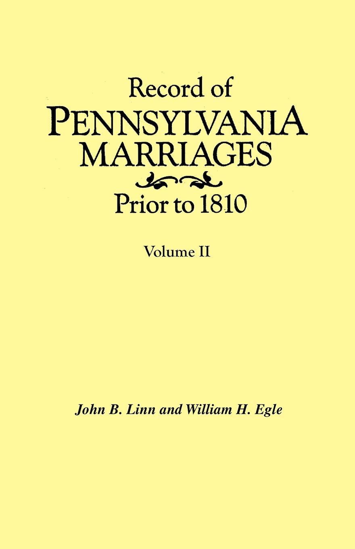 John B. Linn, William H. Egle Record of Pennsylvania Marriages Prior to 1810. In Two Volumes. Volume II maryann p diedwardo pennsylvania voices book two appaloosa visions