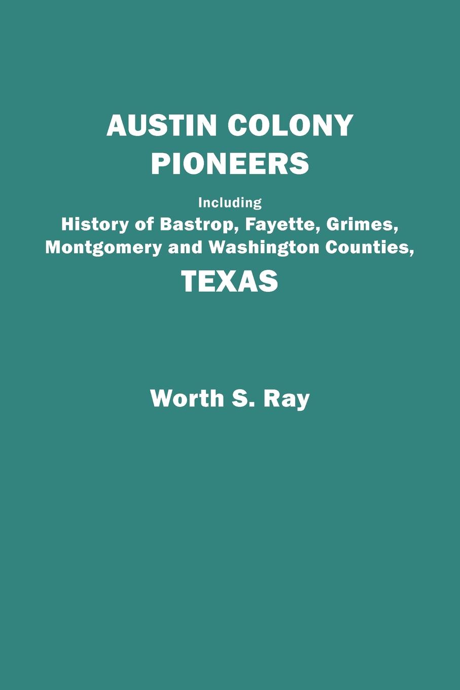 Worth S. Ray Austin Colony Pioneers. Including History of Bastrop, Fayette, Grimes, Montgomery and Washington Counties, Texas 86 smart switch wifi touch panel remote app control 2 gang wifi smart rf app touch control wall light timer switch z3
