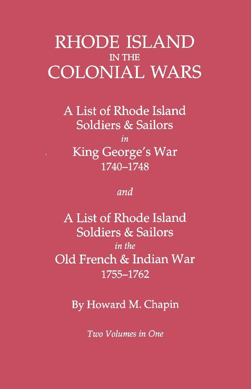 Howard M. Chapin Rhode Island in the Colonial Wars. a Lst of Rhode Island Soldiers & Sailors in King George's War 1740-1748, and a List of Rhode Island Soldiers & Sail rhode island drug court