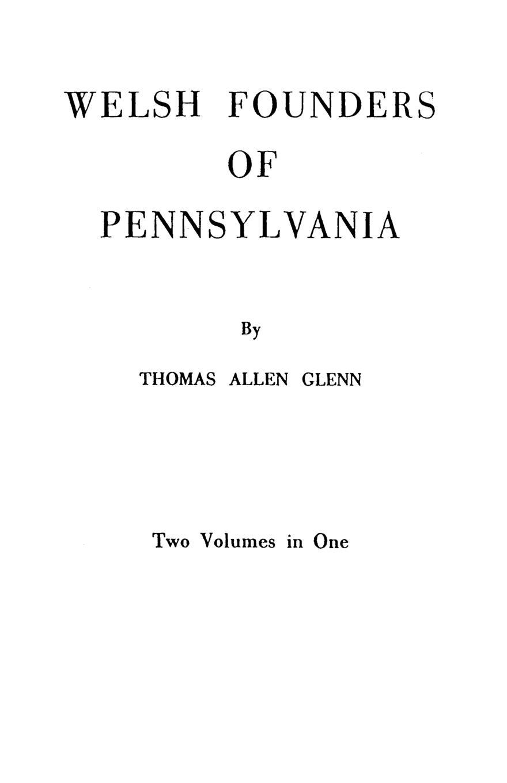 Thomas Allen Glenn Welsh Founders of Pennsylvania. Two Volumes in One maryann p diedwardo pennsylvania voices book two appaloosa visions