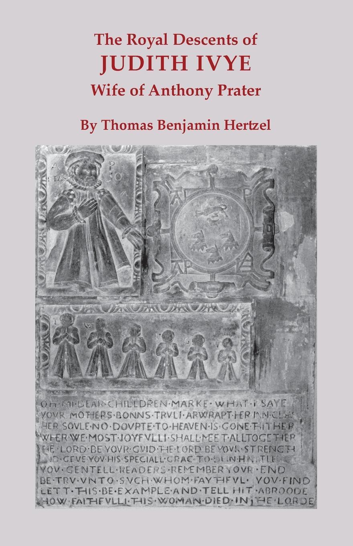 Thomas Benjamin Hertzel The Royal Descents of Judith Ivye, Wife of Anthony Prater the sword of judith judith studies across the disciplines