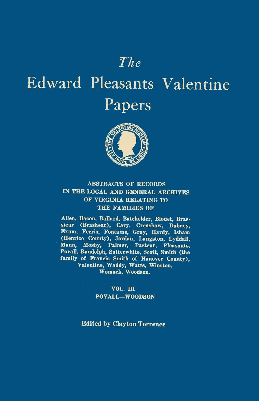 The Edward Pleasants Valentine Papers. Abstracts of the Records of the Local and General Archives of Virginia. In Four Volumes. Volume III. Families of Povall, Randolph, Satterwhite, Scott, Smith (the family of Francis Smith of Hanover County), Va... virginia smith into the deep
