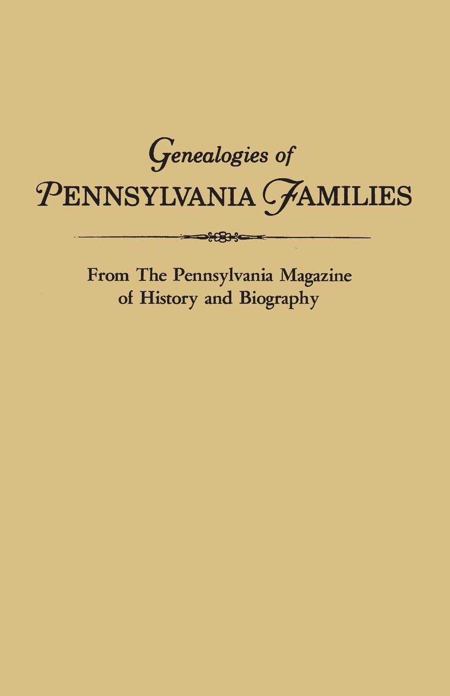 Pennsylvania Genealogies of Families. From The Magazine History and Biography