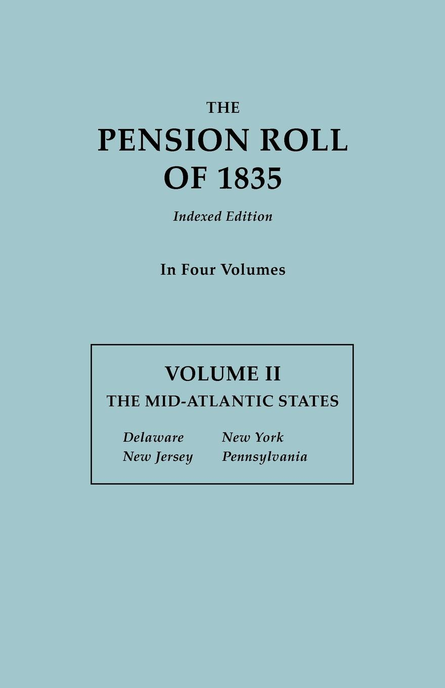 United States War Department, U. S. Department of War The Pension Roll of 1835. in Four Volumes. Volume II. The Mid-Atlantic States: Delaware, New Jersey, New York, Pennsylvania u s department of justice investigation of the baltimore city police department