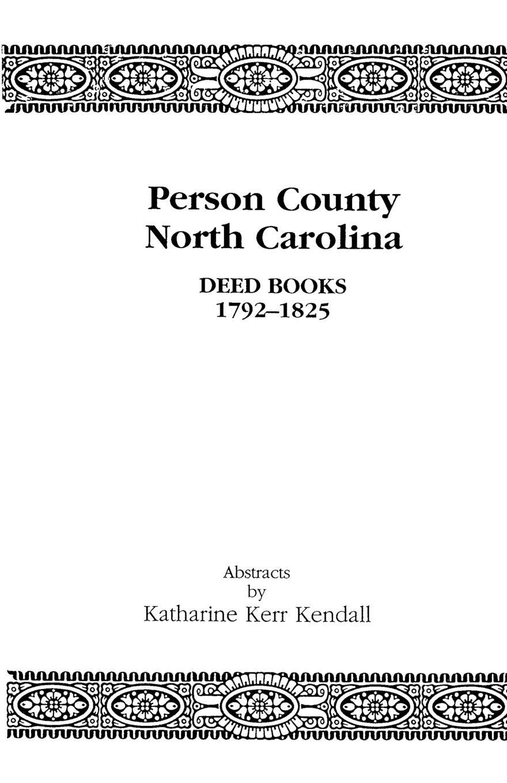 Katharine Kerr Kendall Person County, North Carolina, Deed Books, 1792-1825 стоимость