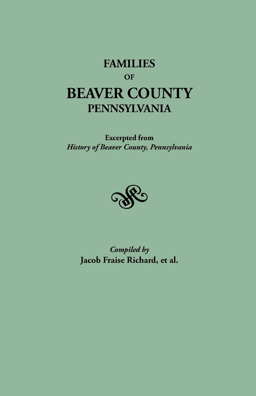 Families of Beaver County, Pennsylvania. Excerpted from History Pennsylvania (1888)