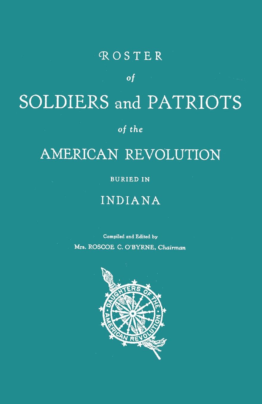 Roster of Soldiers and Patriots of the American Revolution Buried in Indiana. Indiana Daughters of the American Revolution indiana dept of public instruction some results of eight years of vocatinal training in indiana
