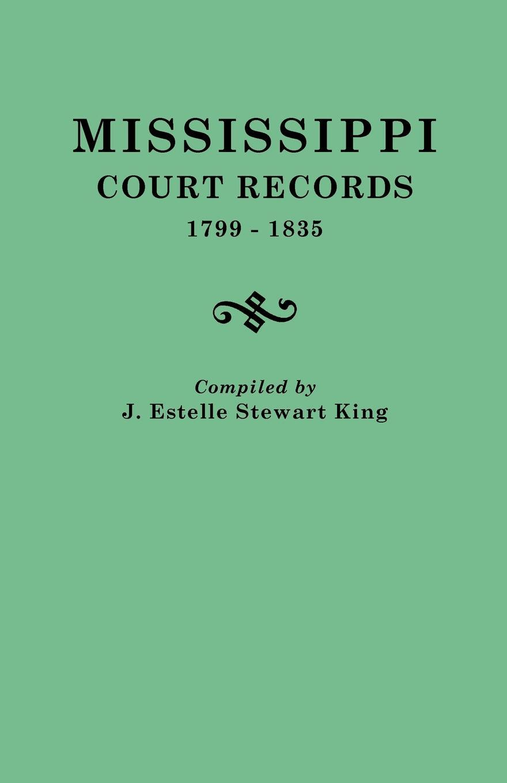 J. Estelle King Mississippi Court Records, 1799-1835