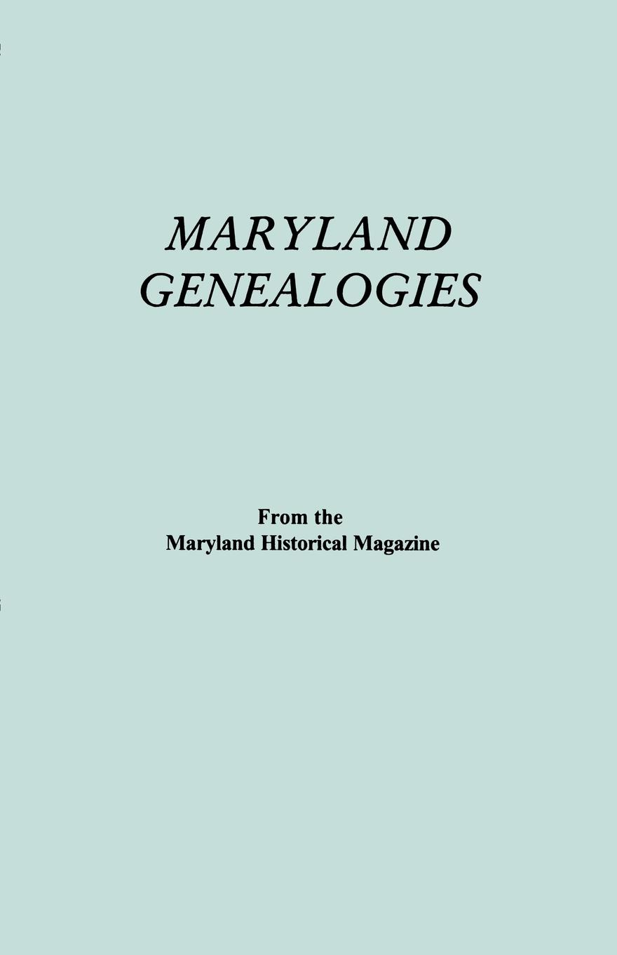 Maryland Historical Magazine Maryland Genealogies. a Consolidation of Articles from the Maryland Historical Magazine. in Two Volumes. Volume I (Families Abington - Gist) the galleries of the louvre two historical articles from guide books to paris