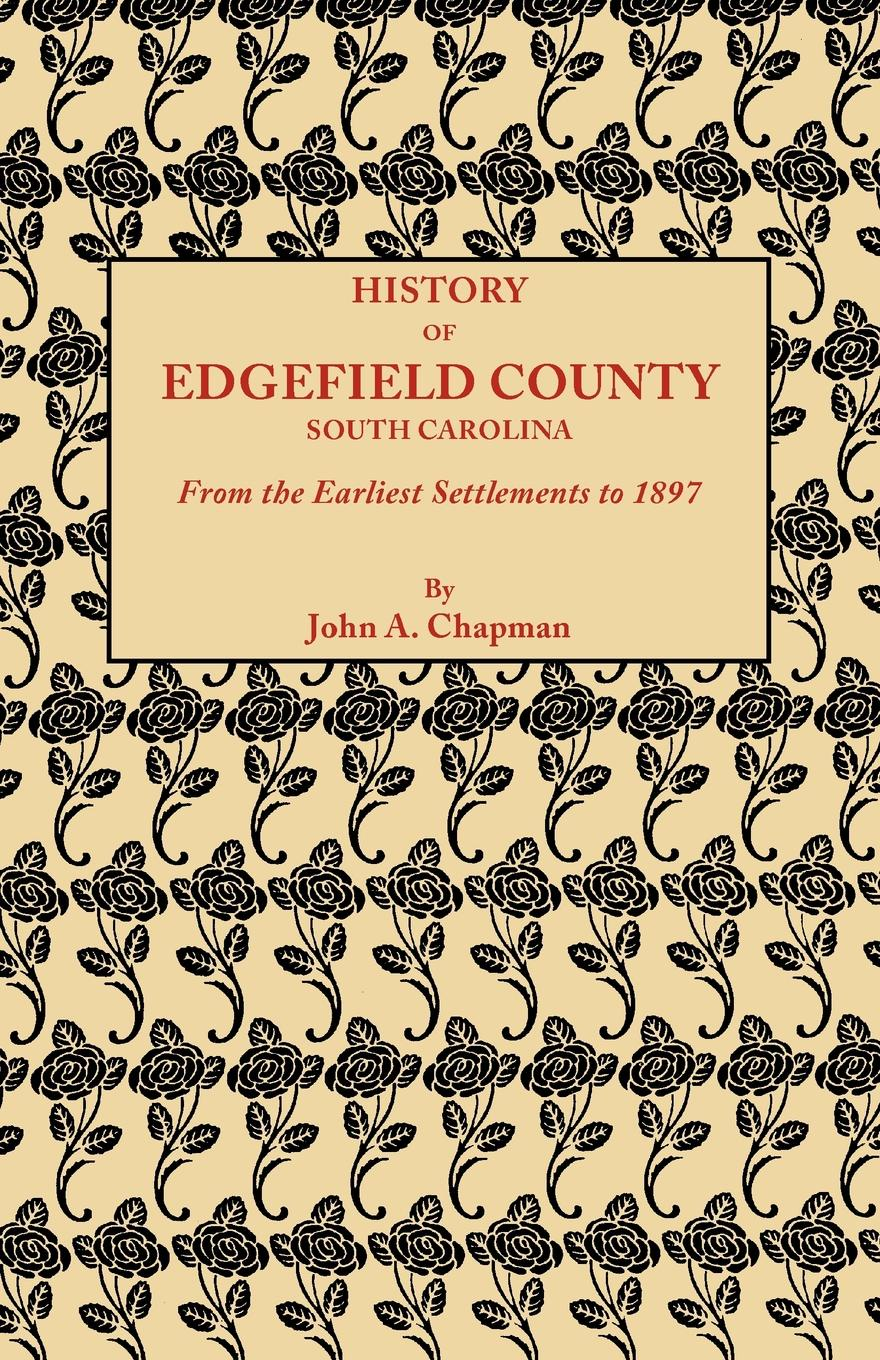 John A. Chapman History of Edgefield County .South Carolina., from the Earliest Settlements to 1897 стоимость