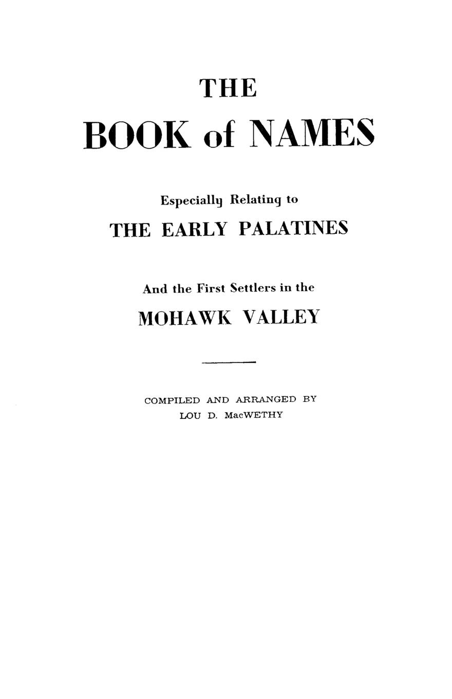 лучшая цена Lou D. Macwethy The Book of Names. Especially Relating to the Early Palatines and the First Settlers in the Mohawk Valley