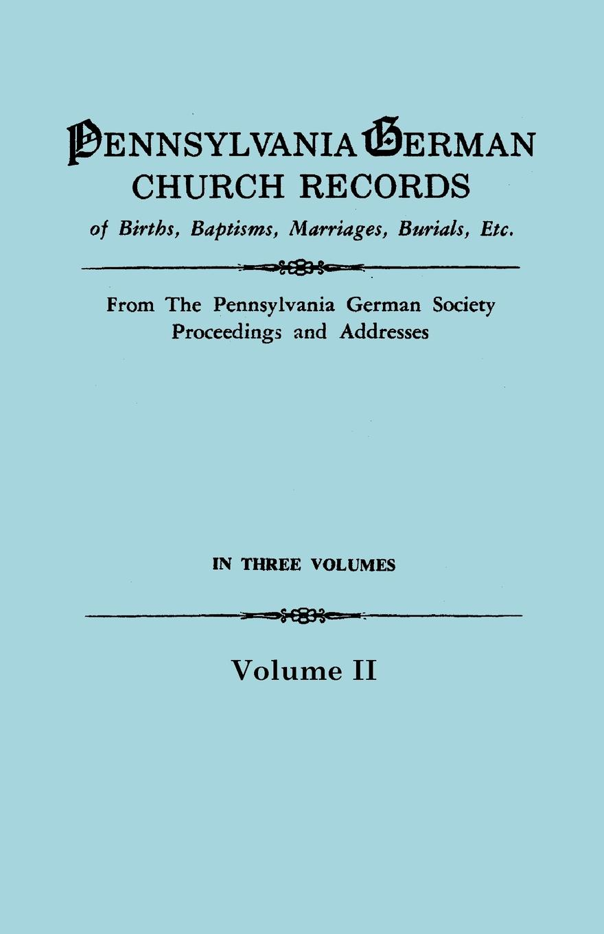 Pennsylvania-German Society, Pennsylvania German Society Church Records, Volume II