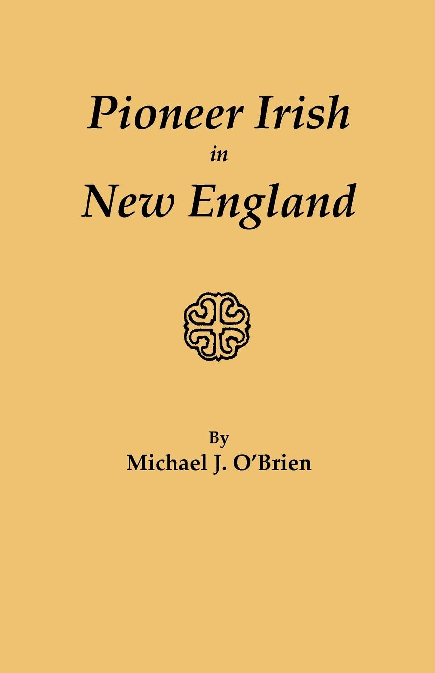 Michael J. O'Brien Pioneer Irish in New England insight guides new england