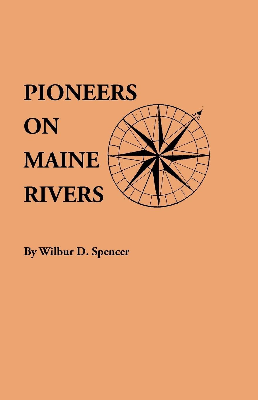 Фото - Pioneers on Maine Rivers, with Lists to 1651. Compiled from Original Sources moon maine