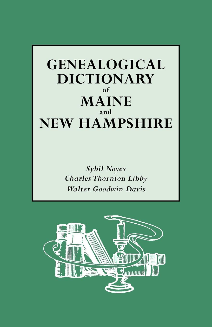 Фото - Sybil Noyes, Charles T. Libby, Walter G. Davis Genealogical Dictionary of Maine & New Hampshire moon maine