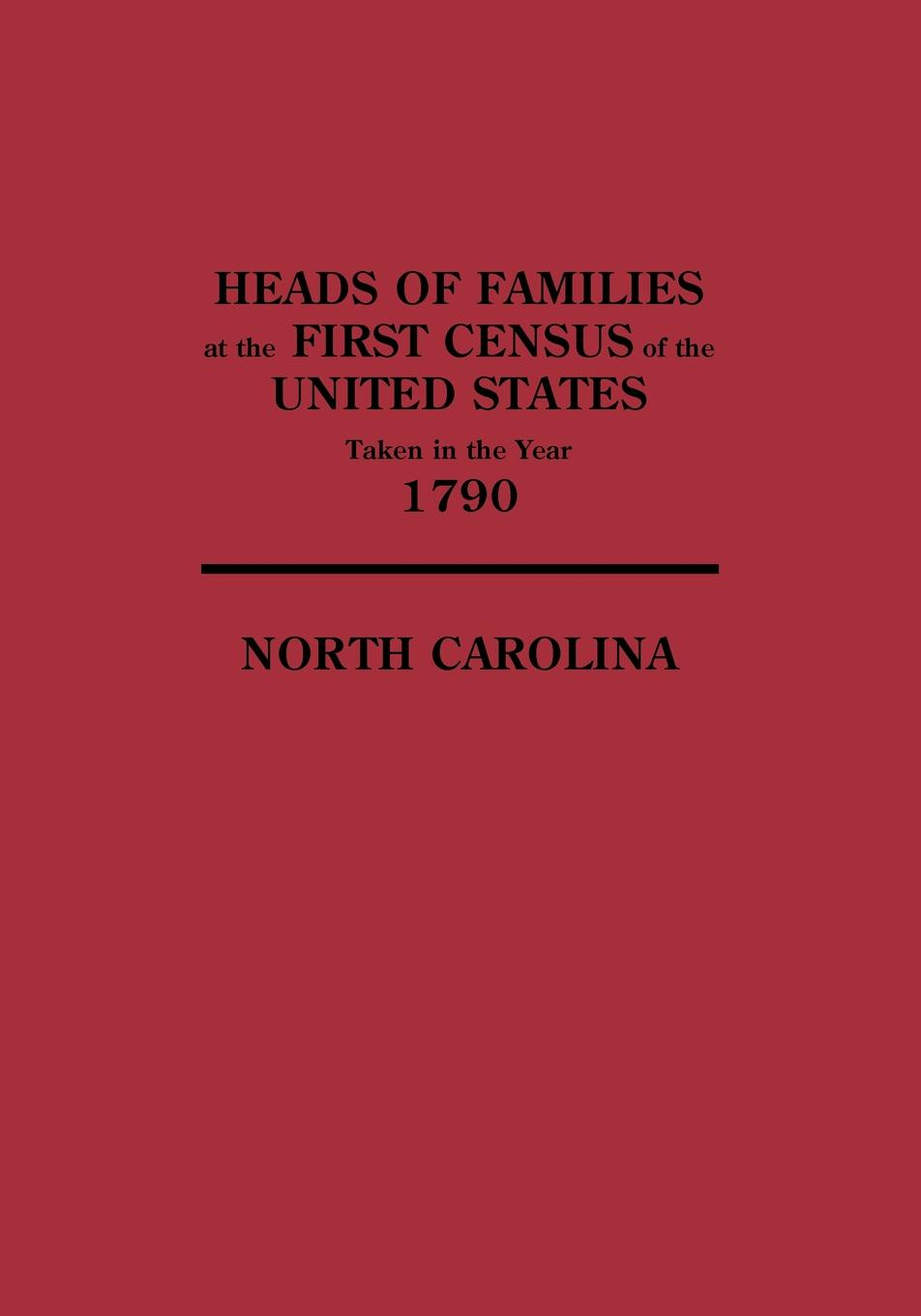цена на United States, Bureau Of th U. S. Bureau of the Census, U. S. Bureau of the Census Heads of Families at the First Census of the United States Taken in the Year 1790. North Carolina
