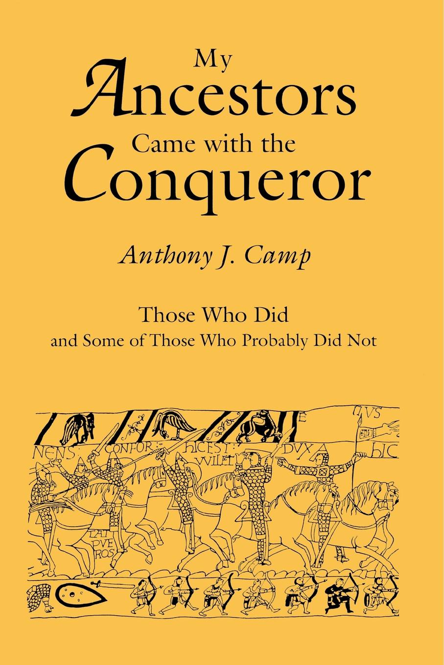 Anthony J. Camp My Ancestors Came with the Conqueror the conqueror