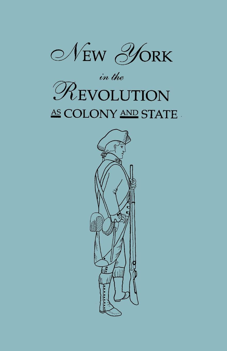 James A. Roberts, Frederic C. Mather New York in the Revolution as Colony and State. Second Edition 1898. .Bound With. Volume II, 1901 Supplement. Two Volumes in One homefront the revolution day one edition [xbox one]