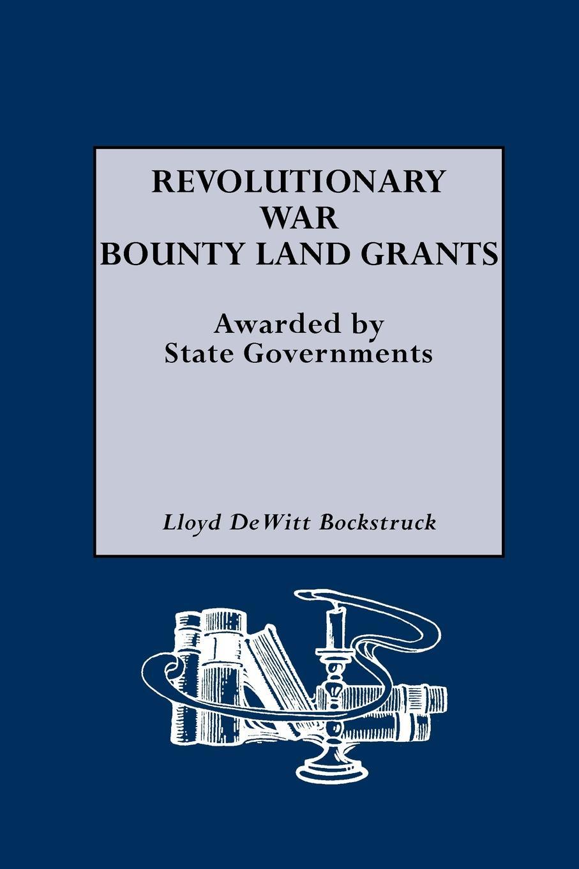 Lloyd DeWitt Bockstruck Revolutionary War Bounty Land Grants часы dewitt academia