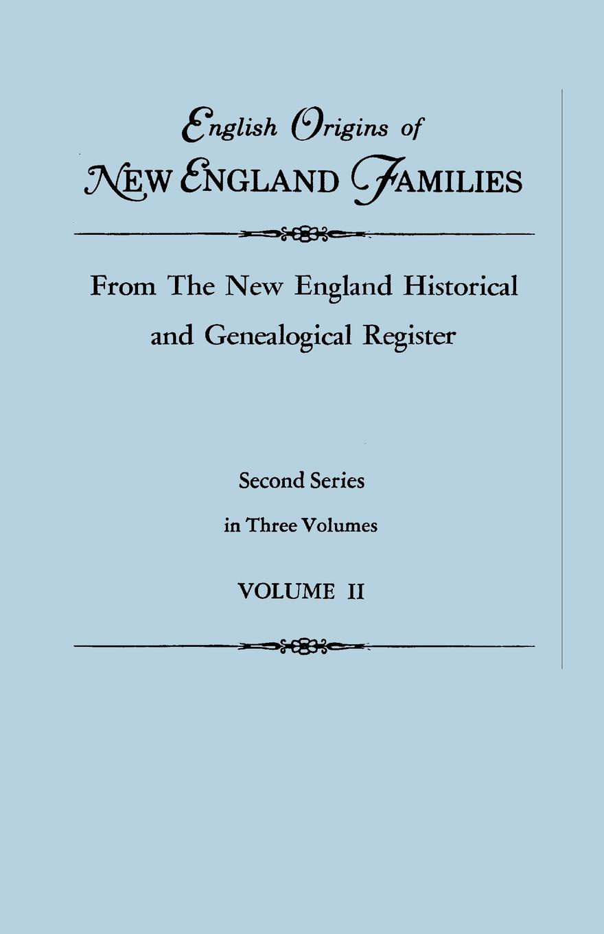 English Origins of New England Families, from The New England Historical and Genealogical Register. Second Series, in Three Volumes. Volume II insight guides new england