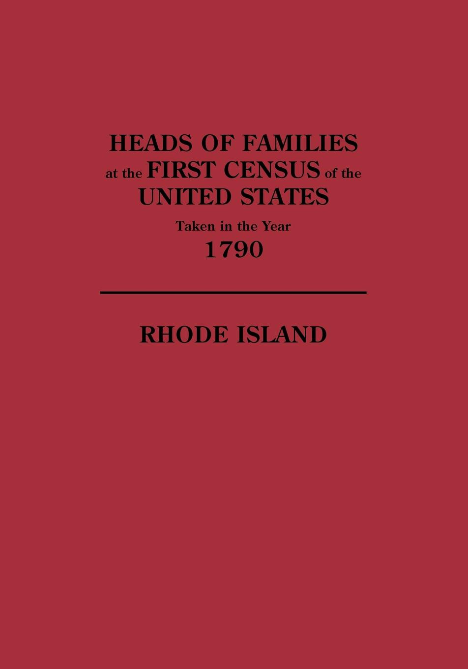 Фото - U S Bureau of the Census, Bureau Of the Census United States, U. S. Bureau of the Census Heads of Families at the First Census of the U. S. Taken in the Year 1790. Rhode Island leslie bond bermuda voyagers ii in search of the u s s cyclops