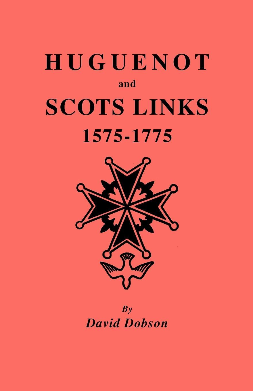 David Dobson Huguenot and Scots Links, 1575-1775 стоимость