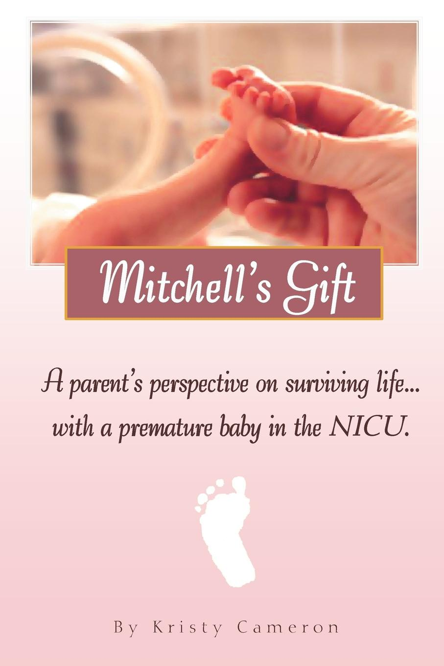 Фото - Kristy M Cameron Mitchell's Gift - A parent's perspective on surviving life... with a premature baby in the NICU. nicu liviu micro and nanoelectromechanical biosensors