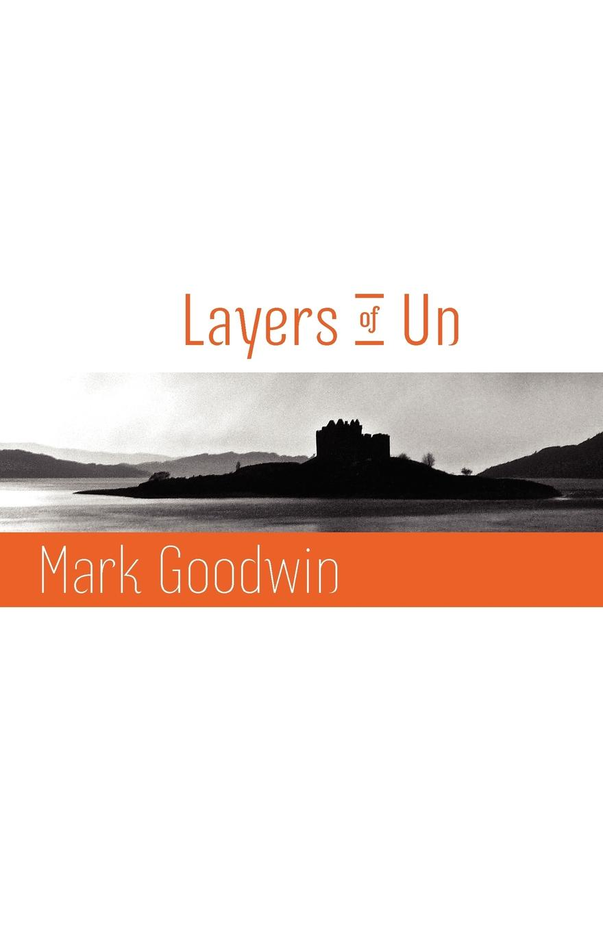 Mark Goodwin Layers of Un layers of fear картина