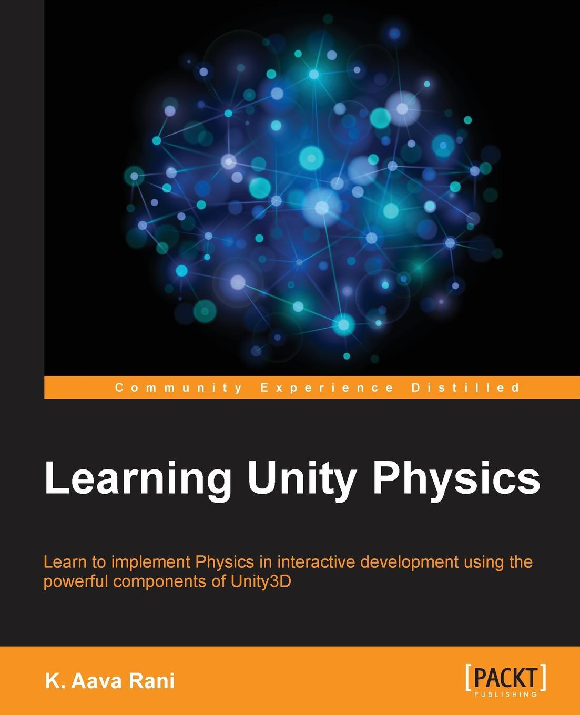 K. Aava Rani Learning Unity Physics aava page 1