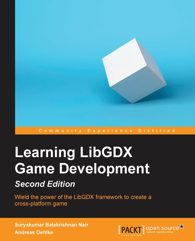Suryakumar Balakrishnan Learning LibGDX Game Development, Second Edition