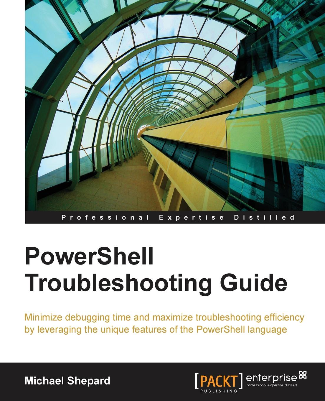 Mike Shepard PowerShell Troubleshooting Guide недорго, оригинальная цена