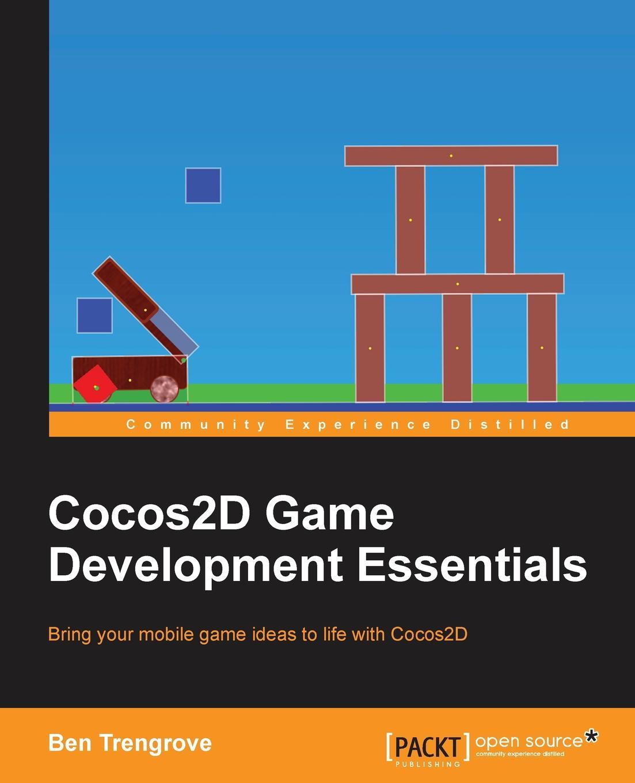 Ben Trengrove Cocos2D Game Development Essentials
