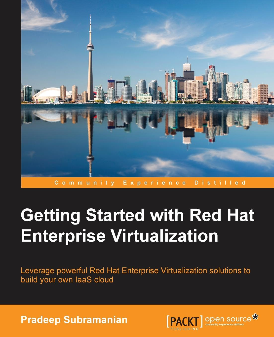 Pradeep Subramanian Getting Started with Red Hat Enterprise Virtualization