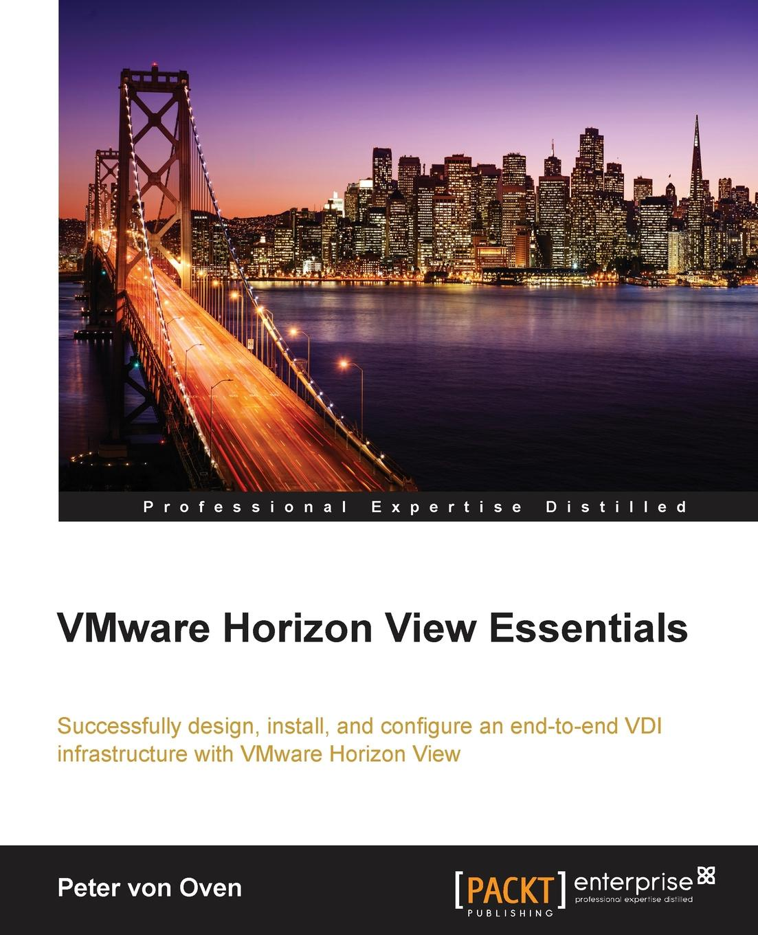 Peter von Oven VMware Horizon View Essentials jason ventresco implementing vmware horizon 7