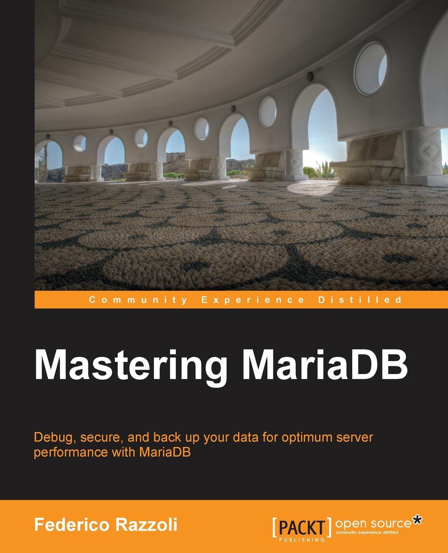 Federico Razzoli Mastering Mariadb
