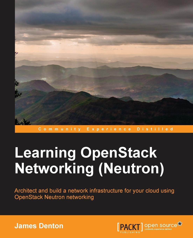 James Denton Learning OpenStack Networking (Neutron) стоимость
